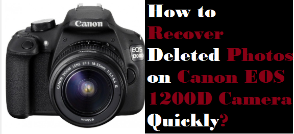 Recover Deleted Photos on Canon EOS 1200D