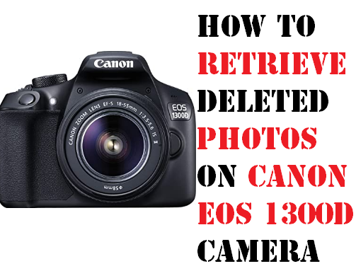 Retrieve Deleted Photos on Canon EOS 1300D